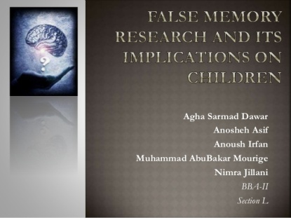 false-memory-research-and-its-implications-on-children-1-638